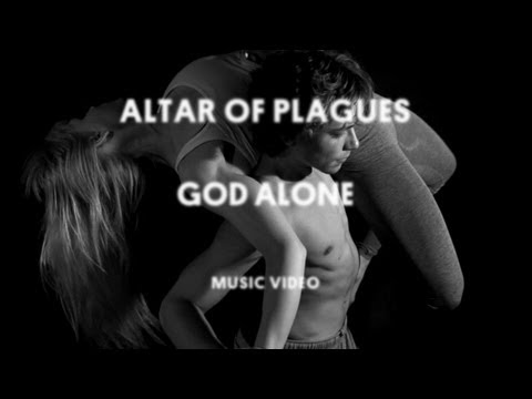 "Altar of Plagues - ""God Alone"" (Official Music Video)"