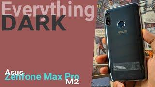 Everything DARK Ft. Asus Zenfone Max Pro M2