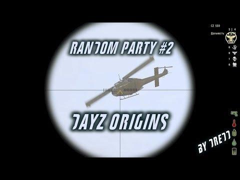 DayZ Origins. Random party #2.