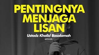 Download Lagu Ustadz Khalid Basalamah - pentingnya menjaga lisan Gratis STAFABAND