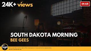 Watch Bee Gees South Dakota Morning video