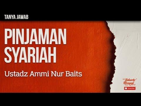 Tanya Jawab : Pinjaman Syariah - Ustadz Ammi Nur Baits