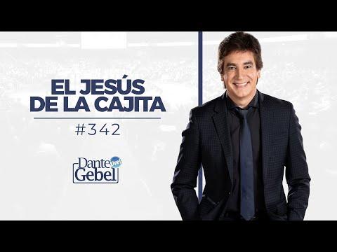 Dante Gebel #342 | El Jesús de la cajita