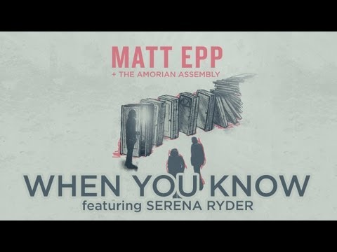 Matt Epp - When You Know
