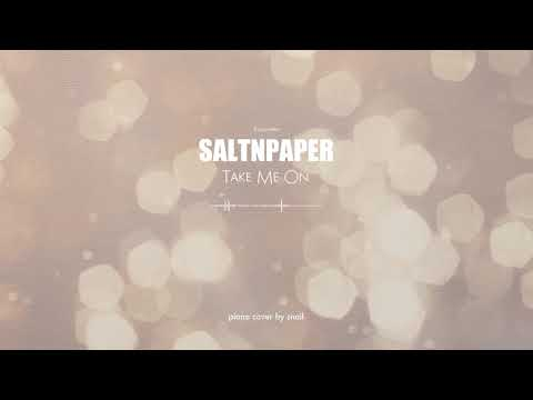 Saltnpaper(솔튼페이퍼) - Take Me On(piano Cover)