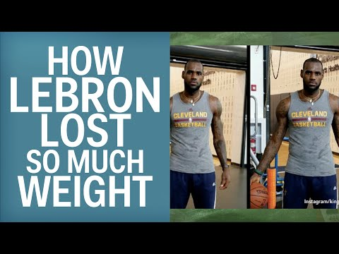 The Science Behind How LeBron James Lost All That Weight
