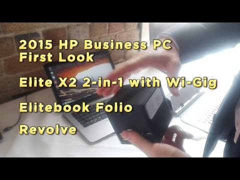 2015 HP Business PC First Look - Elite X2, Elitebook Folio & Revolve