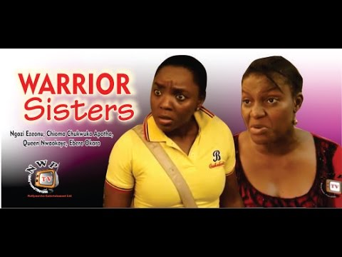 Warrior Sisters     - 2014 Latest Nigerian Nollywood Movie
