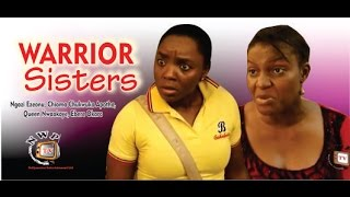 Warrior Sisters Nigerian Movie [Part 1] - Queen Nwokoye & Chioma Akpotha