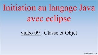 Java avec eclipse - video09 - classes et objets