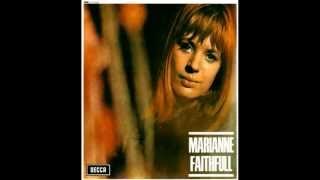 Watch Marianne Faithfull They Never Will Leave You video