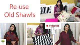 Convert Old Shawl into Cushion Covers, Kurti, etc. || पुरानी शॉल को कुशन कवर्स में बदलें