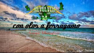 Revolver Cannabis l Con Olor a Ferragamo l Version Alternativa 2017
