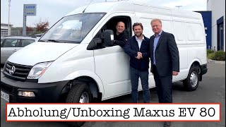 Abholung-Unboxing E-Transporter Maxus EV 80