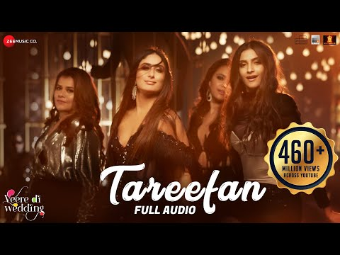 Download Lagu  Tareefan - Full Audio |Veere Di Wedding |QARAN|Badshah|Kareena Kapoor Khan,Sonam Kapoor,Swara&Shikha Mp3 Free