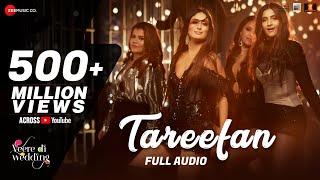 Tareefan Full Audio Veere Di Wedding Qaran Badshah Kareena Kapoor Khan Sonam Kapoor Swara Shikha