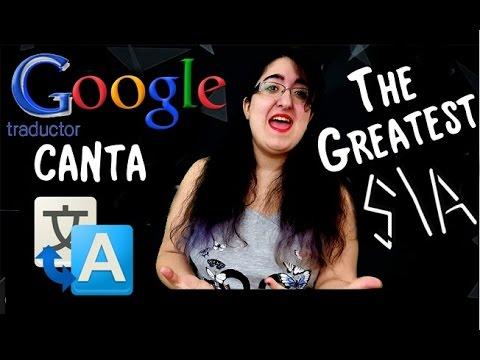 Google Traductor canta - SIA | Mireia Decler #1