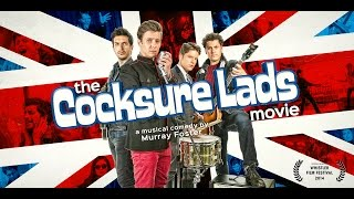 The Cocksure Lads Movie - Official Trailer#1 (2015) HD Musical Comedy