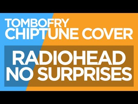 Radiohead - NO SURPRISES CHIPTUNE Cover | FL Studio 10