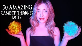 ASMR 50 Game Of Thrones Facts (No Season 8 Spoilers!) ⚔️
