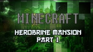 Minecraft YouTube'rs Special - Herobrine's Mansion - Part 1