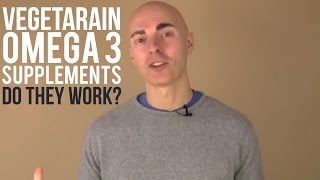 Vegetarian Omega 3 Supplements - Do They Work?