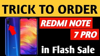 How to buy Redmi Note 7 Pro in Flash sale|Easy trick to buy Redmi note 7 Pro from flipkart flashsale