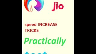 TRICKS TO INCREASE RELIANCE JIO SPEED. Real time test must watch