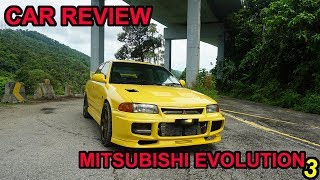 CAR REVIEW - MITSUBISHI EVOLUTION 3