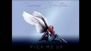 Tamar Braxton - Pick Me Up (Audio)