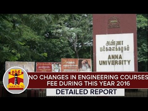 """""""No Changes in Engineering Courses Fee During this Academic Year 2016""""   Detailed Report"""
