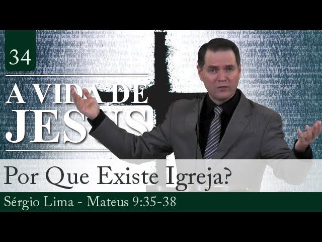 Por Que Existe Igreja? - Sérgio Lima