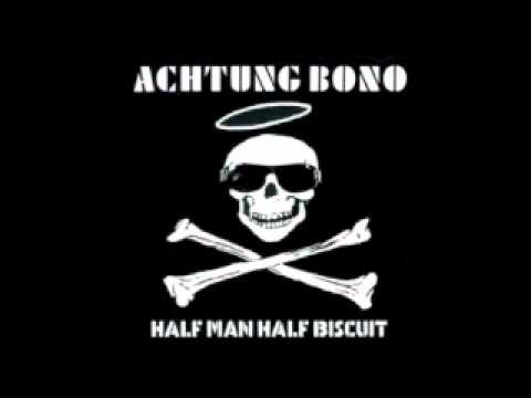 half man half biscuit achtung bono