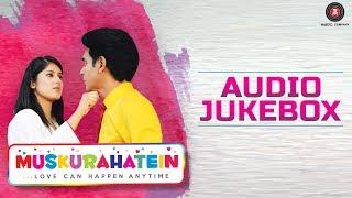 Muskurahatein - Full Movie Audio Jukebox | J.S.Randhawa & Sonal Mudgal | Rajat Nagpal