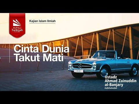 Kajian Islam Thematik Ilmiah CINTA DUNIA TAKUT MATI | Ustadz Ahmad Zainuddin,Lc.