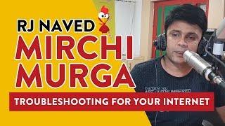 Troubleshooting For Your Internet | Mirchi Murga | RJ Naved | Radio Mirchi