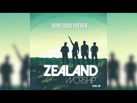 Zealand Worship - Good Good Father