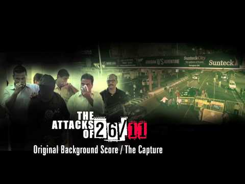 The Attacks Of 26/11 - Original Background Score - The Capture
