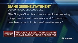 Google Cloud CEO Greene being replaced by Oracle exec Thomas Kurian
