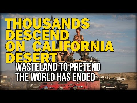 THOUSANDS DESCEND ON CALIFORNIA DESERT WASTELAND TO PRETEND THE WORLD HAS ENDED