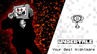 NPC - Your Best Nightmare (Undertale Remix)