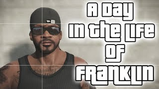 GTA 5 - A Day in the Life of Franklin - (GTA V - Funny Moments #8) - *NO SPOILERS*