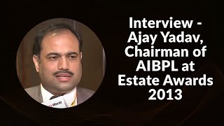 Interview - Ajay Yadav  Chairman of