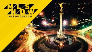 MLS Now on Location from Mexico City, Mexico