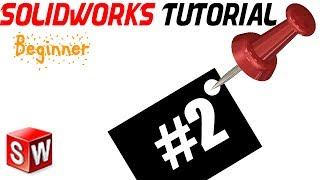 2- SolidWorks Beginner Tutorial: Creating your first sketch