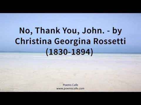 No, Thank You, John    by Christina Georgina Rossetti