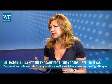 Malmgren: China not the endgame for luxury goods – sell to Texas | World Finance
