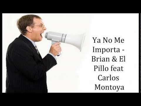 Ya No Me Importa - Brian&El Pillo feat Carlos Montoya