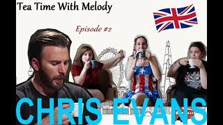 Tea Time With Melody - #2 - CHRIS EVANS