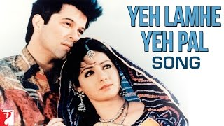 Yeh Lamhe Yeh Pal Song Lamhe Anil Kapoor Sridevi